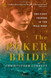 Poker Bride: The First Chinese in the Wild West