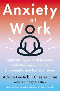 Anxiety at Work: 8 Strategies to Help Teams Build Resilience