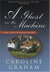 A GHOST IN THE MACHINE: A Chief Inspector Barnaby Mystery