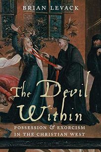 The Devil Within: Possession & Exorcism in the Christian West