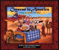 Caravan to America: Living Arts of the Silk Road