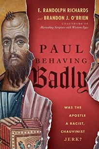 Paul Behaving Badly: Was the Apostle a Racist