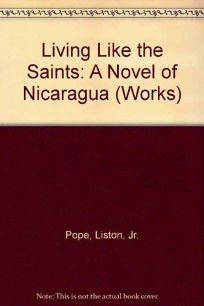 Living Like the Saints: A Novel of Nicaragua