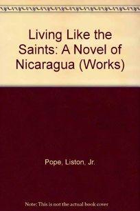 Living Like the Saints: A Novel of Nicaragua