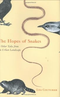 THE HOPES OF SNAKES: And Other Tales from the Urban Landscape