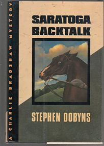 Saratoga Backtalk: A Charlie Bradshaw Mystery