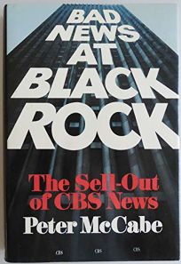 Bad News at Black Rock: The Sell-Out of CBS News