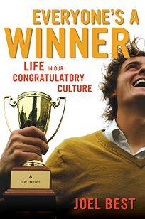 Everyones a Winner: Life in our Congratulatory Culture