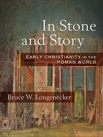 In Stone and Story: Early Christianity in the Roman World
