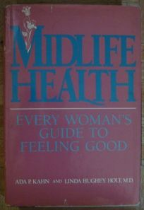 Midlife Health: Every Womans Guide to Feeling Good