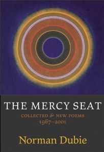 THE MERCY SEAT: Collected and New Poems 1967–2000