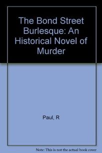 The Bond Street Burlesque: A Historical Novel of Murder