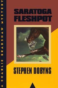 Saratoga Fleshpot: A Charlie Bradshaw Mystery