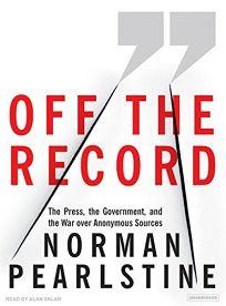 Off the Record: The Press