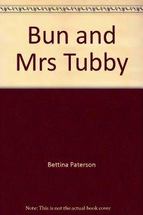 Bun and Mrs. Tubby