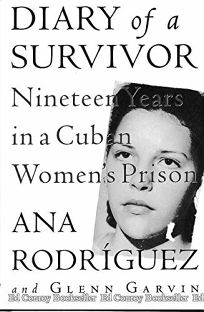 Diary of a Survivor: Nineteen Years in a Cuban Womens Prison