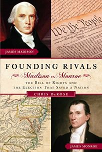 Founding Rivals: Madison vs. Monroe