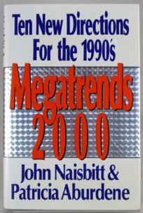 Megatrends 2000: Ten New Directions for the 1990s