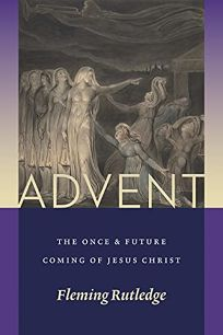 Advent: The Once & Future Coming of Jesus Christ