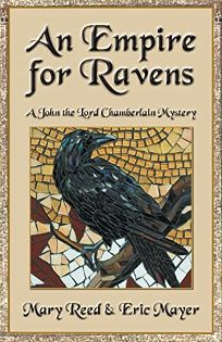 An Empire for Ravens: A John the Lord Chamberlain Mystery