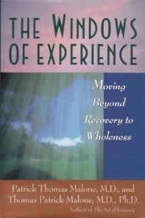 The Windows of Experience: Moving Beyond Recovery to Wholeness