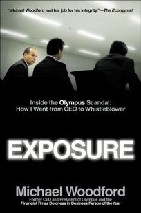 Exposure: Inside the Olympus Scandal: My Journey from CEO to Whistle-Blower