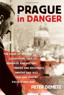 Prague in Danger: The Years of German Occupation