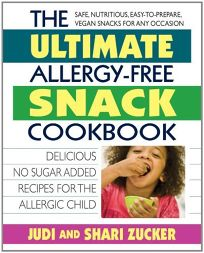 The Ultimate Allergy-Free Snack Cookbook: Over 100 Kid-Friendly Recipes for the Allergic Child
