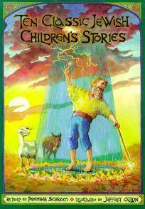 Ten Classic Jewish Childrens Stories