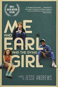 Me and Earl and the Dying Girl Movie Tie-In Edition