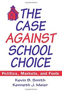 The Case Against School Choice: Politics