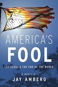 Americas Fool: Las Vegas & the End of the World