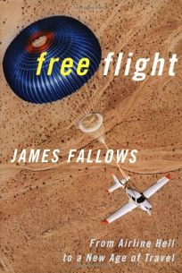 FREE FLIGHT: From Airline Hell to a New Age of Travel