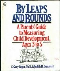 By Leaps and Bounds: A Parents Guide to Measuring Child Development Ages 3 to 5