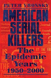 American Serial Killers: The Epidemic Years 1950–2000