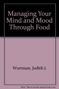 Managing Your Mind and Mood Through Food