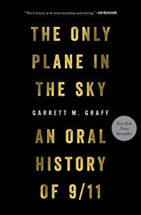 The Only Plane in the Sky: An Oral History of 9/11