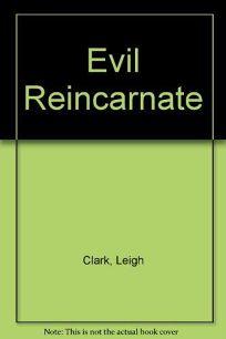 Evil Reincarnate