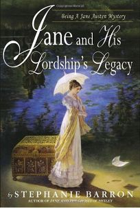 JANE AND HIS LORDSHIPS LEGACY: Being a Jane Austen Mystery