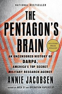 The Pentagon's Brain: An Uncensored History of DARPA