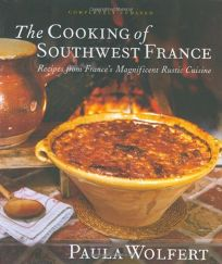 The Cooking of Southwest France: Recipes from Frances Magnificent Rustic Cuisine