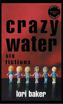 Crazy Water: Six Fictions