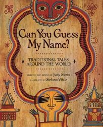 Can You Guess My Name?: Traditional Tales Around the World