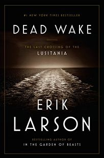 Dead Wake: The Last Crossing of the 'Lusitania'