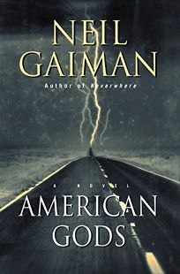 Fiction Book Review: AMERICAN GODS by Neil Gaiman, Author