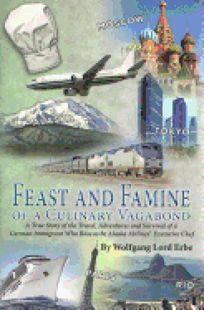 Feast and Famine of a Culinary Vagabond: A Memoir