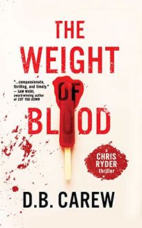 The Weight of Blood: A Chris Ryder Thriller