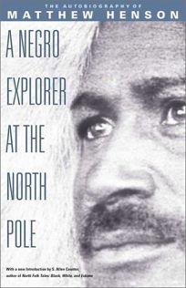A Negro Explorer at the North Pole
