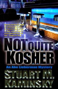 NOT QUITE KOSHER: An Abe Lieberman Mystery