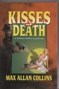 Kisses of Death: A Nathan Heller Casebook